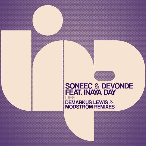 Inaya Day, Soneec, DeVonde - Life (Demarkus Lewis & Modstrom Remixes) [LIP 114]