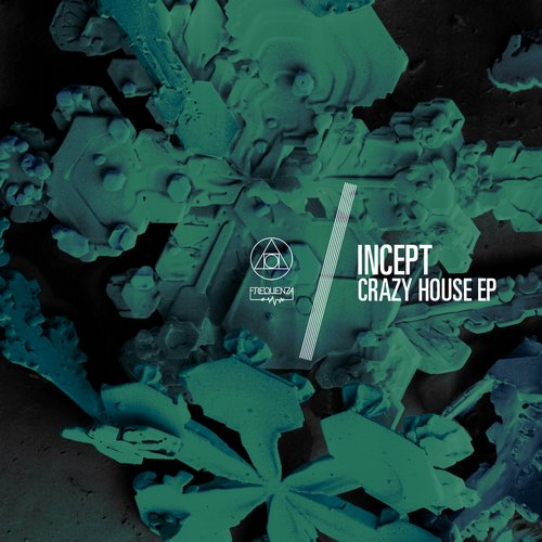 Incept crazy house ep freq1559 for Crazy house music