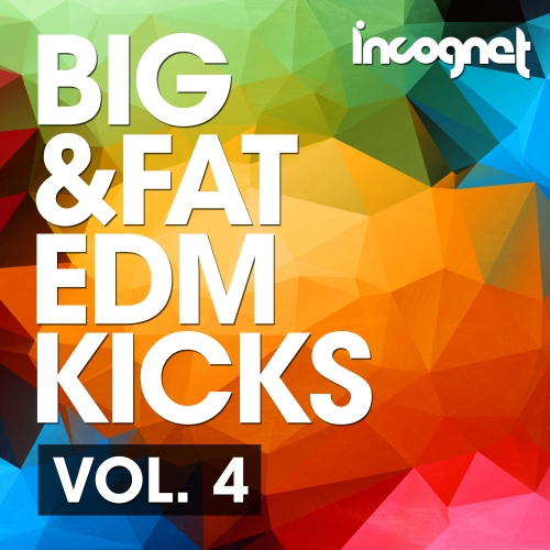 Incognet Big and Fat EDM Kicks Vol.4 WAV MiDi FXP SPF