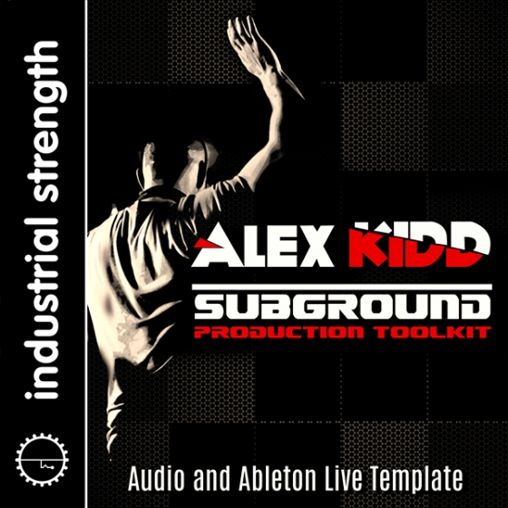 Industrial Strength DJ Alex Kidd Subground Production Toolkit WAV MiDi Ableton Project