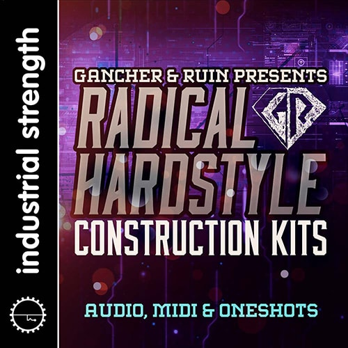 Industrial Strength Gancher and Ruin Radical Hardstyle WAV NI Battery