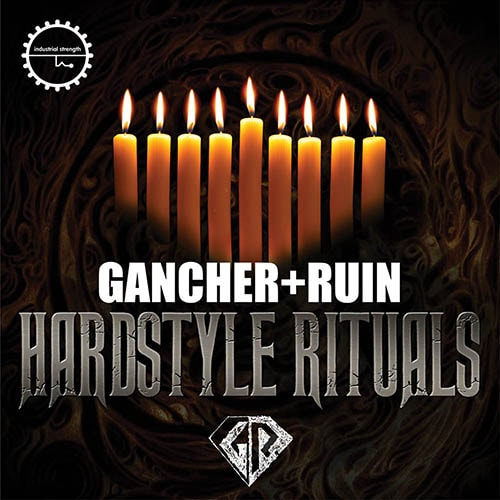 Industrial Strength Records Gancher and Ruin Hardstyle Rituals MULTiFORMAT