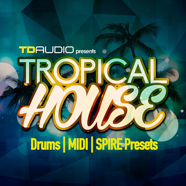 Industrial Strength TD Audio Tropical House