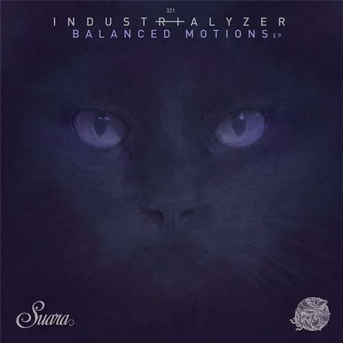 Industrialyzer – Balanced Motions EP [SUARA321]