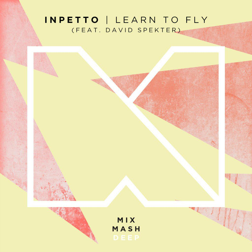 Inpetto Feat. David Spekter - Learn to Fly [MMD002]