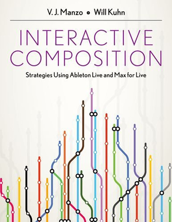 Interactive Composition: Strategies Using Ableton Live and Max for Live PDF