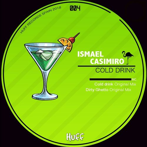 Ismael Casimiro - Cold Drink [HUFF004]