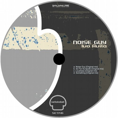 Ivo Avila - Noise Guy [SET146]