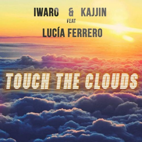 Iwaro, Kajjin - Touch The Clouds [ARC131]