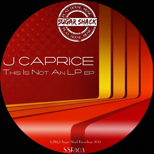 J Caprice - This Is Not An LP EP [SSR106]