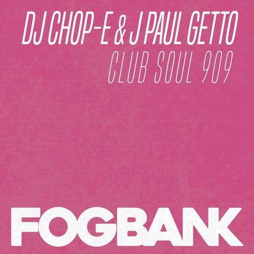 J Paul Getto, DJ Chop-E - Club Soul 909 [ZFOG170]