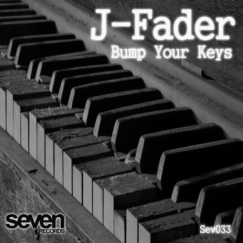 J-Fader - Bump Your Keys [SEV033]