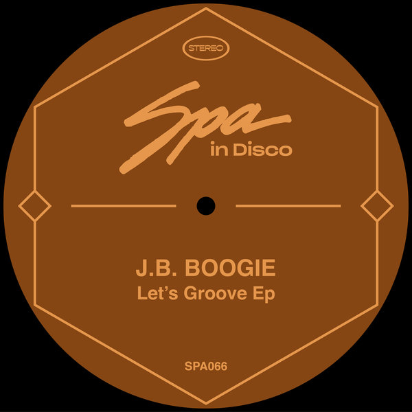 J.B. Boogie - Lets Groove EP [SPA066]