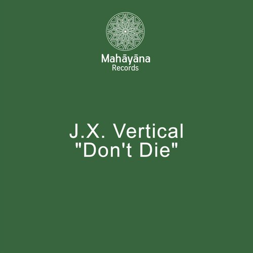 J.X Vertical - Don't Die