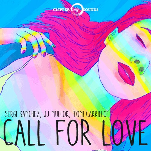 JJ Mullor, Toni Carrillo, Sergi Sanchez - Call For Love [CSDA 1171]