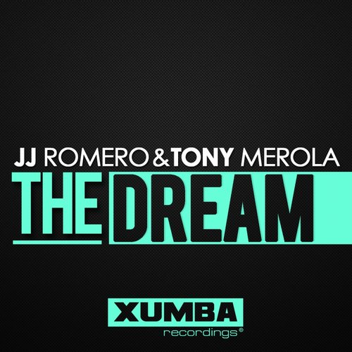 JJ Romero, Tony Merola - The Dream [XR 019]