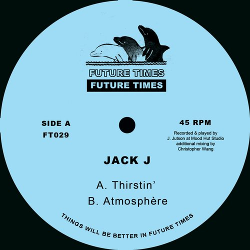 Jack j thirstin 39 b w atmosphere ft 029 for Jack house music