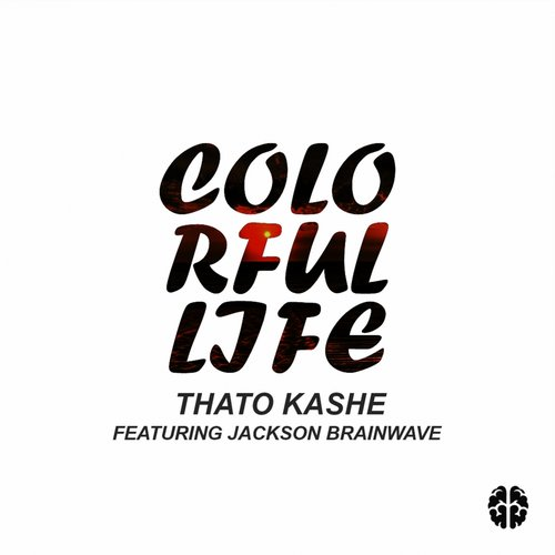 Jackson Brainwave, Thato Kashe - Colorful Life [JBR 008]