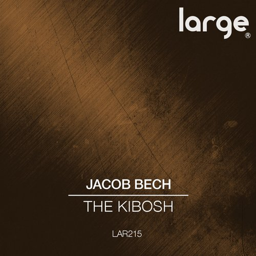 Jacob Bech - The Kibosh [LAR2015]