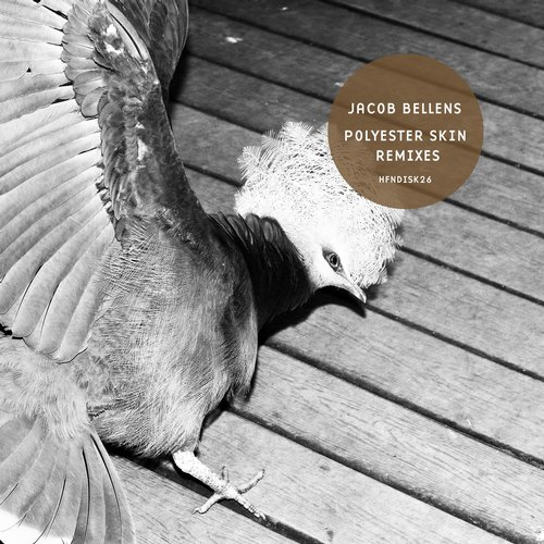 Jacob Bellens – Polyester Skin Remixes [HFNDISK26]