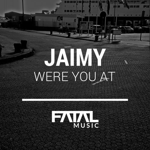 Jaimy - Were You At [FM 152]