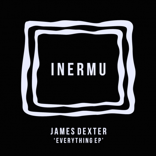 James Dexter - Everything [INERMU001]