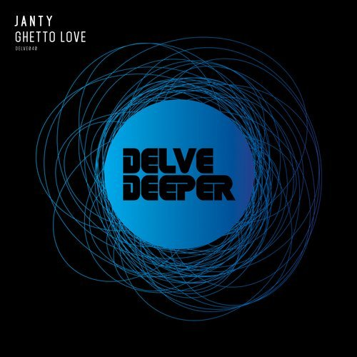 Janty - Ghetto Love [DELVE040]