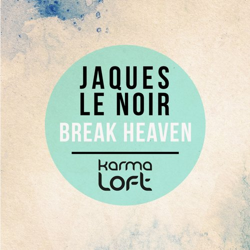 Jaques Le Noir - Break Heaven [KLMD 136]