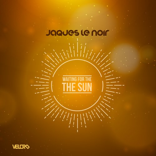 Jaques Le Noir - Waiting For The Sun [VEL 15066]
