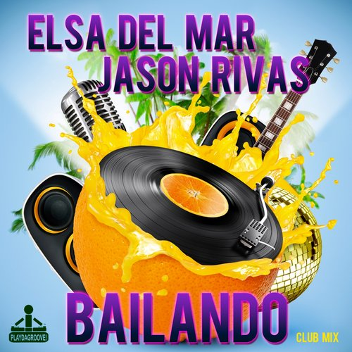 Jason Rivas, Elsa Del Mar - Bailando (Club Mix) [PDG 663]