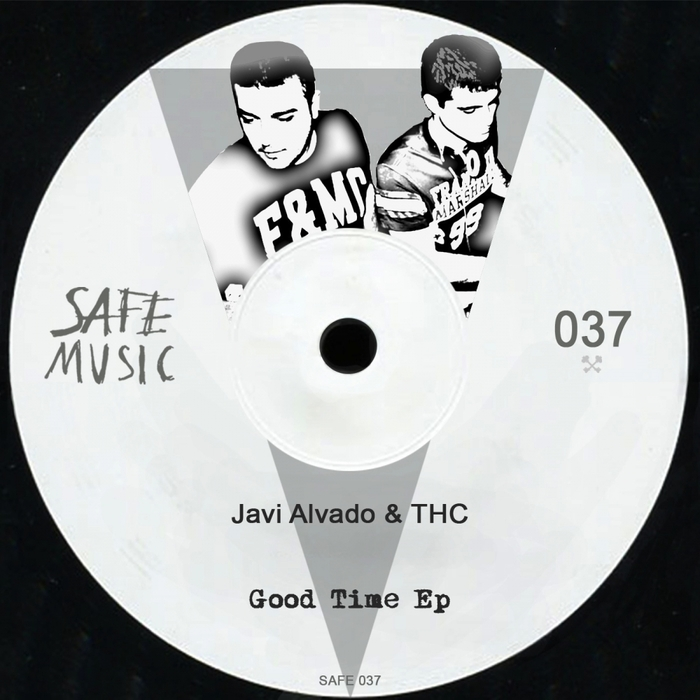 Javi Alvado, THC - Good Time EP [SAFE 037]