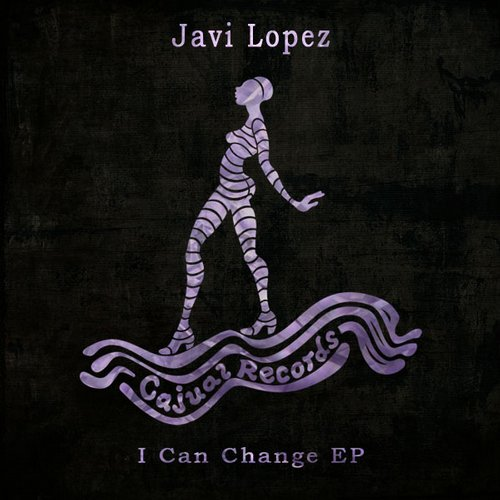 Javi Lopez - I Can Change EP [CAJ385]