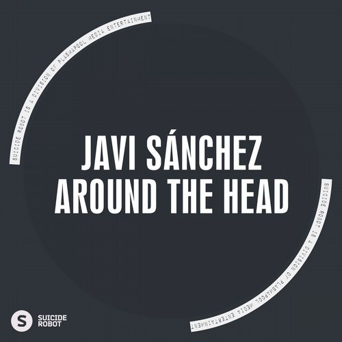 Javi Sanchez – Around the Head [SR452]