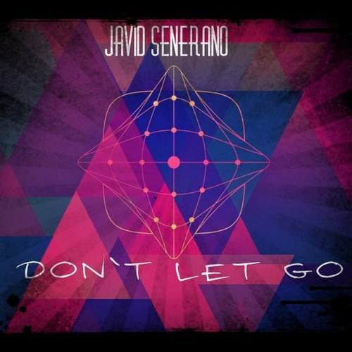 Javid Senerano - Don't Let Go [0658700988298]