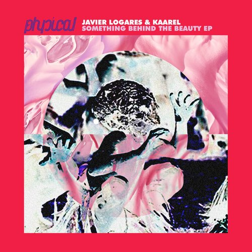 Javier Logares, Kaarel - Something Behind the Beauty EP [GPM323]