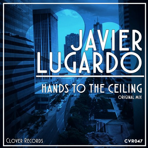 Javier Lugardo - Hands To The Ceiling