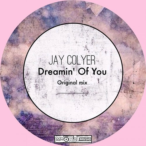 Jay Colyer - Dreamin' Of You [IM 179]