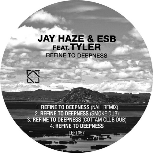 Jay Haze & ESB feat. Tyler – Refine To Deepness [LEFT057]