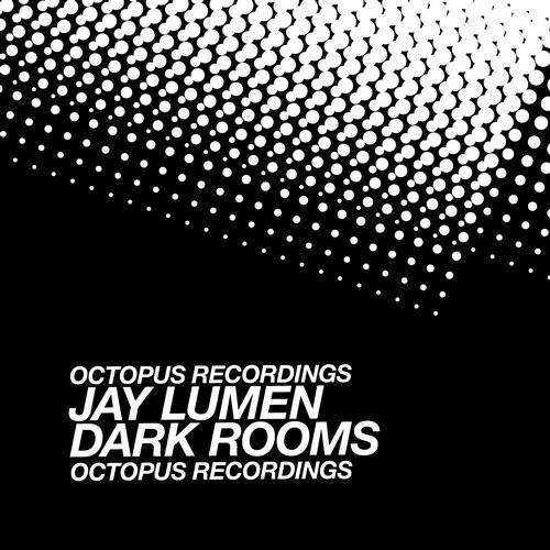 Jay Lumen – Dark Rooms [OCT82]