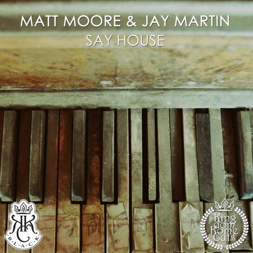 Jay Martin, Matt Moore - Say House [4056813008692]