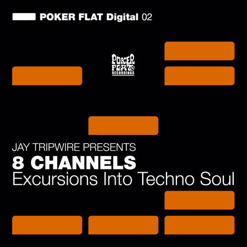 Jay Tripwire, 8 Channels – Excursions Into Techno Soul [PFD02]