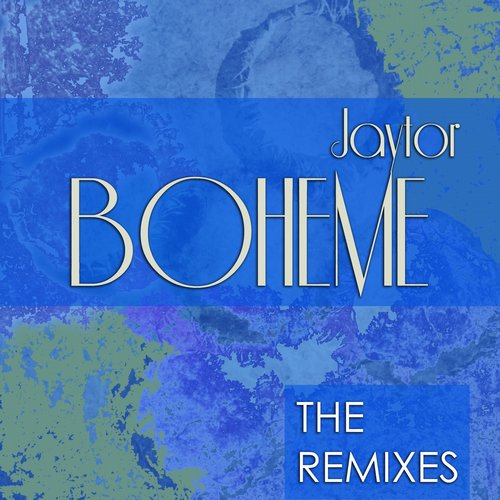 Jaytor - Boheme The Remixes [10092768]