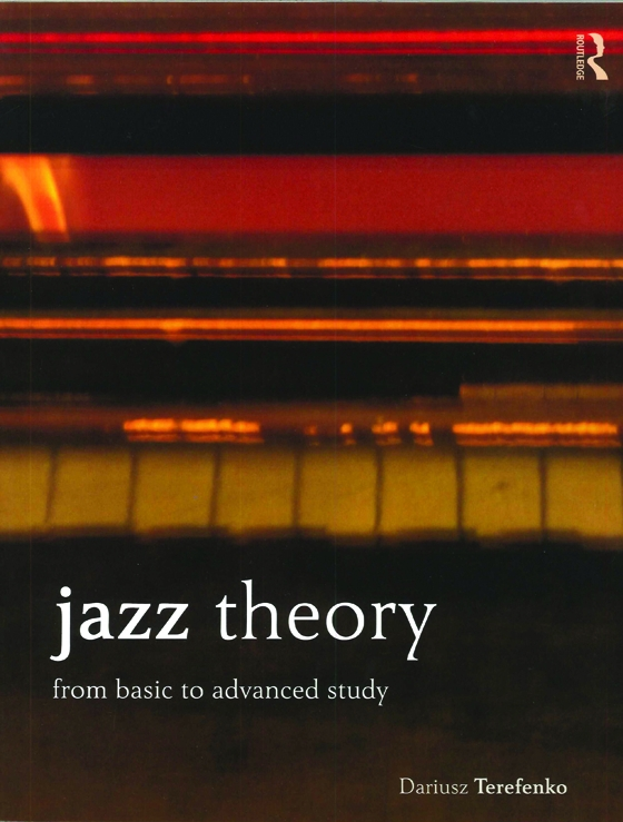 Jazz Theory From Basic to Advanced Study By Dariusz Terefenko