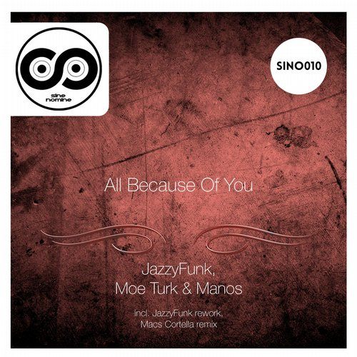 JazzyFunk, Moe Turk, Manos – All Because Of You [SIN010]