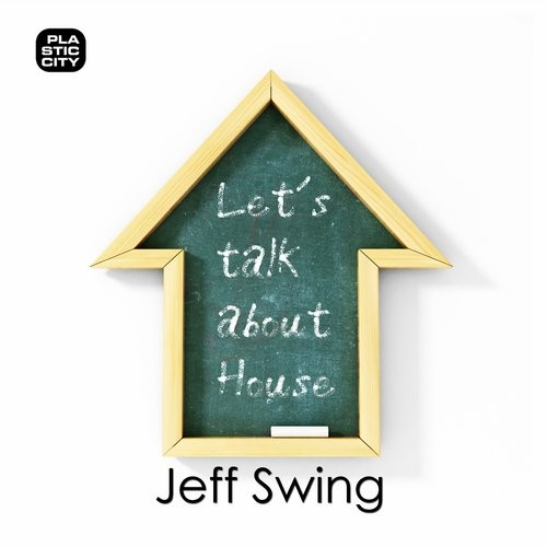 Jeff Swing – Let´s Talk About House [PLAY1688]