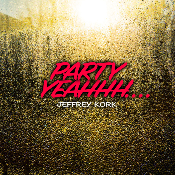 Jeffrey Kork - Party Yeahhh.... [100920 02]