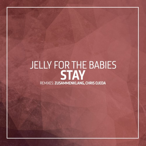 Jelly For The Babies - Stay [OOAK048]