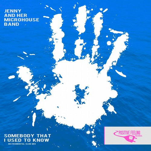 Jenny And Her Microhouse Band - Somebody That I Used To Know (Instrumental Club Mix) [PFR 045]