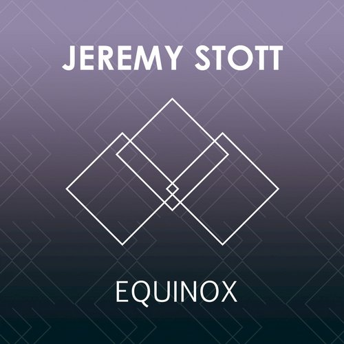 Jeremy Stott - Equinox - Single [EDM15217]