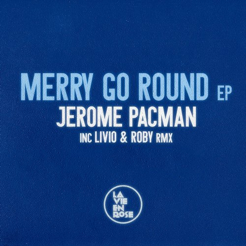 Jerome Pacman - Merry Go Round EP [LVR18]